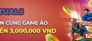 thưởng game ảo 12bet